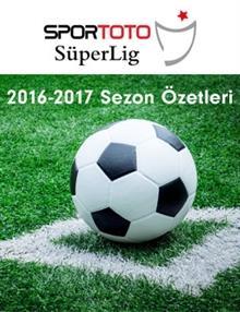 Spor Toto Süper Lig Haftanın Özetleri