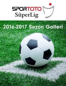 Spor Toto Süper Lig Haftanın Golleri