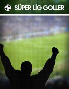 Süper Lig Goller