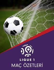 Fransa Ligue1 Haftanın Özetleri
