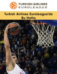 Turkish Airlines Euroleague'de Bu Hafta