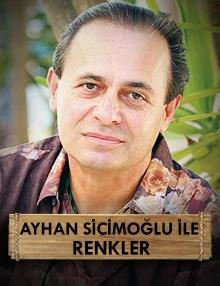 Ayhan Sicimoğlu'yla Renkler : Kapadokya 2.Bölüm