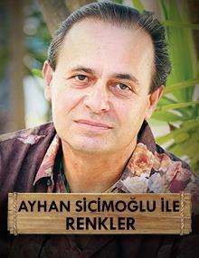 Ayhan Sicimoğlu'yla Renkler : Kapadokya
