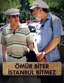 Ömür Biter İstanbul Bitmez:Gülhane