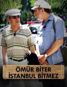 Ömür Biter İstanbul Bitmez:Ayasofya ve Çevresi