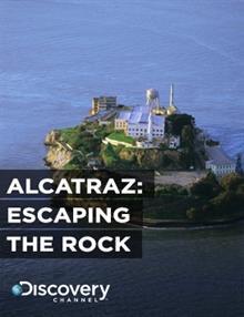 Alcatraz: Escaping The Rock
