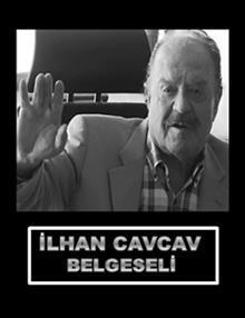 İlhan Cavcav Belgeseli