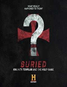 Buried: Knights Templar Revealed: Land of Secrets