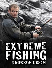 Extreme Fishing with Robson Green: Episode 9