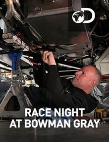 Race Night At Bowman Gray : Episode 6