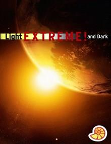Extreme: Light and Dark