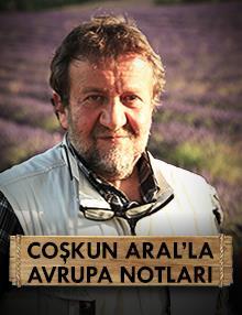 Coşkun Aral'la Avrupa Notları
